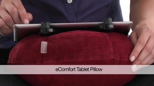 eComfort Tablet Pillow - image 10 from the video