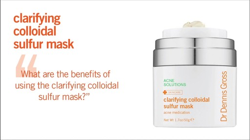 Dr. Dennis Gross Clarifying Colloidal Sulfur Mask - image 1 from the video
