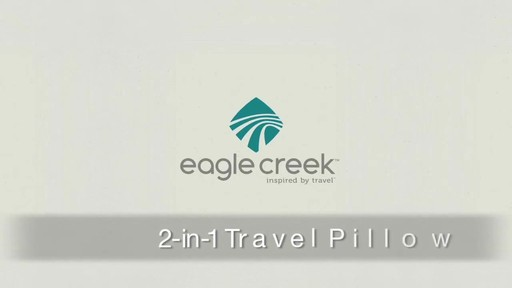 Eagle Creek 2-in-1 Travel Pillow - image 1 from the video