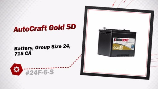 AutoCraft Gold SD Battery, Group Size 24, 715 CA 24F-6-S - image 3 from the video