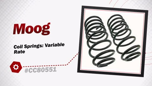 Moog Coil Springs: Variable Rate CC80551 - image 3 from the video