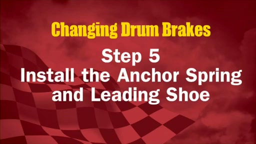 Wearever Changing Drum Brakes Step 5 - Install the Anchor Spring and Leading Shoe FR514 - image 1 from the video