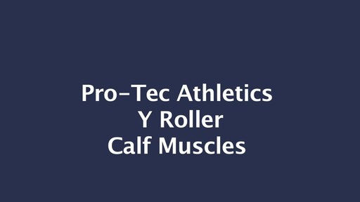 PRO-TEC Y Roller Calf Muscles - image 2 from the video